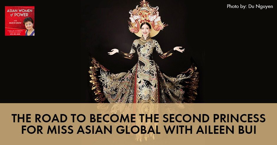 The Road To Become The Second Princess For Miss Asian Global With Aileen Bui